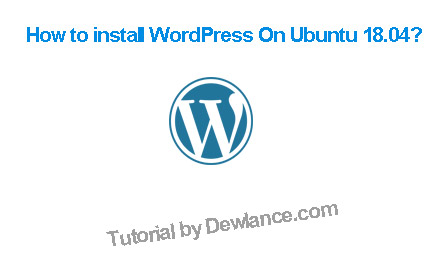 How to install WordPress On Ubuntu 18.04 Bionic Beaver Linux