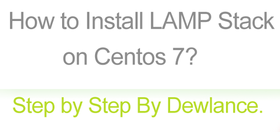 How to Install LAMP Stack on Centos 7?